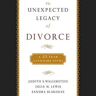 The Unexpected Legacy of Divorce     A 25-Year Landmark Study              By:                                                                                                                                 Judith Wallerstein,                                                                                        Julia Lewis,                                                                                        Sandra Blakeslee                               Narrated by:                                                                                                                                 Kate McIntire                      Length: 5 hrs and 52 mins     147 ratings     Overall 4.2
