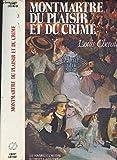 MONTMARTRE PLAISIR ET CRIME - Robert Laffont - 01/11/1980