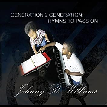 Generation 2 Generation: Hymns to Pass On