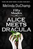 Fifty Shades of Alice Meets Dracula (The Fifty Shades Of Alice Series Book 4)