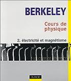 Cours de physique de Berkeley, tome 2 - Électricité et magnétisme