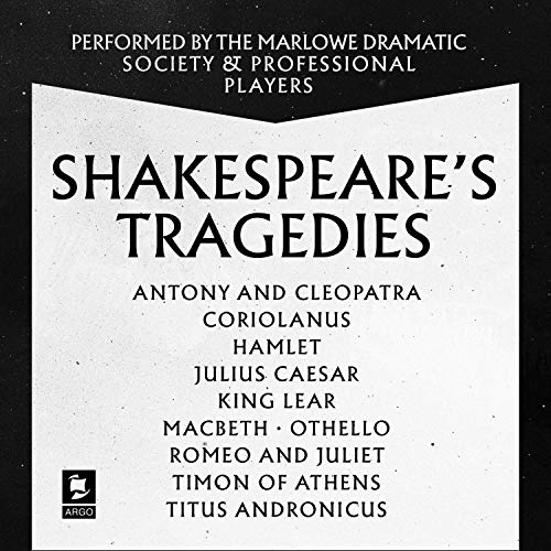 Shakespeare: The Tragedies: Antony and Cleopatra, Coriolanus, Hamlet, Julius Caesar, King Lear, Macbeth, Othello, Romeo and Juliet, Timon of Athens, Titus Andronicus cover art