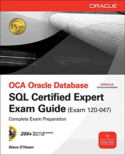 OCA Oracle Database SQL Certified Expert Exam Guide (Exam 1Z0-047), w. CD-ROM (Oracle Press)
