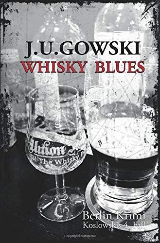 Berlin Krimi / Whisky Blues: Koslowskis 4.Fall