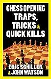 Chess Opening Traps, Tricks & Quick Kills-Watson, John