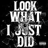 Look What I Just Did [Explicit]
