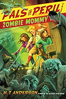 Zombie Mommy (A Pals in Peril Tale) by [M.T. Anderson, Kurt Cyrus]