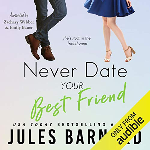 Never Date Your Best Friend Audiobook By Jules Barnard cover art