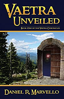 Vaetra Unveiled (The Vaetra Chronicles Book 1) by [Daniel R. Marvello]