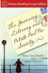 The Guernsey Literary and Potato Peel Pie Society (Random House Reader's Circle Deluxe Reading Group Edition): A Novel Kindle Edition