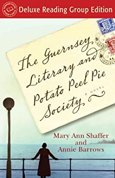 The Guernsey Literary and Potato Peel Pie Society  Random House Reader s Circle Deluxe Reading Group Edition   A Novel