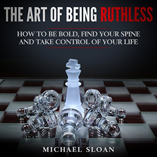 The Art of Being Ruthless audiobook cover art