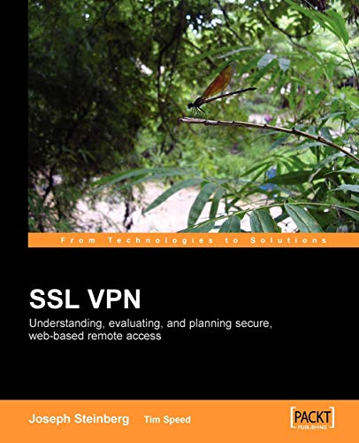 SSL VPN : Understanding, evaluating and planning secure, web-based remote access: A comprehensive overview of SSL VPN technologies and design strategies (English Edition)