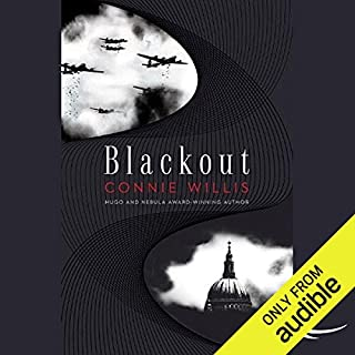 Blackout                   Written by:                                                                                                                                 Connie Willis                               Narrated by:                                                                                                                                 Katherine Kellgren,                                                                                        Connie Willis                      Length: 18 hrs and 44 mins     9 ratings     Overall 4.4