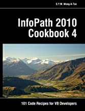 InfoPath 2010 Cookbook 4: 101 Code Recipes for VB Developers