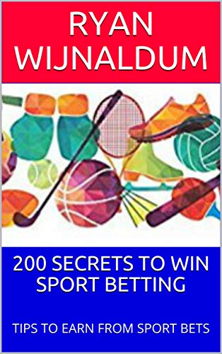200 SECRETS TO WIN SPORT BETTING: TIPS TO EARN FROM SPORT BETS (English Edition)