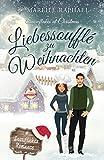 Liebessoufflé zu Weihnachten: Snowflakes at Christmas (Snowflakes Romance 1)