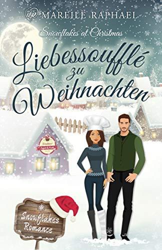 Liebessoufflé zu Weihnachten: Snowflakes at Christmas