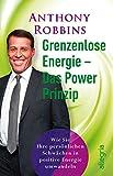 Grenzenlose Energie - Das Powerprinzip: Wie Sie Ihre persönlichen Schwächen in positive Energie verwandeln (0) - Anthony Robbins