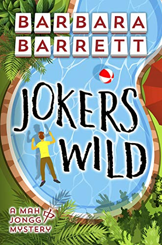 Jokers Wild (Mah Jongg Mystery Series Book 6) by [Barbara Barrett]