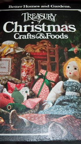 Better Homes and Gardens Treasury of Christmas Crafts & Foods