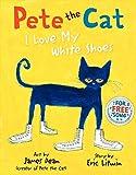 PETE THE CAT I LOVE MY WHITE S