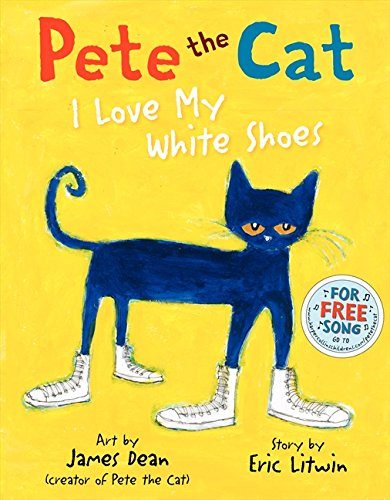 Image of Pete the Cat: I Love My White Shoes