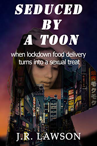 Seduced By A Toon: when lockdown food delivery turns into a sexual treat (English Edition)