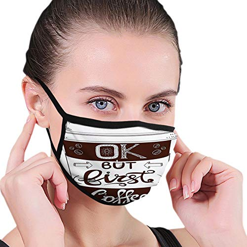Comfortable Windproof mask,But First Coffee, Vintage Style Hand Written Letters on a Paper Cup and Sketchy,Seal Brown and White,Printed Facial decorations for Women and Men