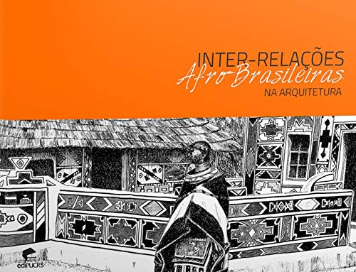 Inter-relações afro-brasileiras na arquitetura: Profissionais, Pesquisa e Cultura Escolar