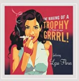 Making of a Trophy Grrrl!