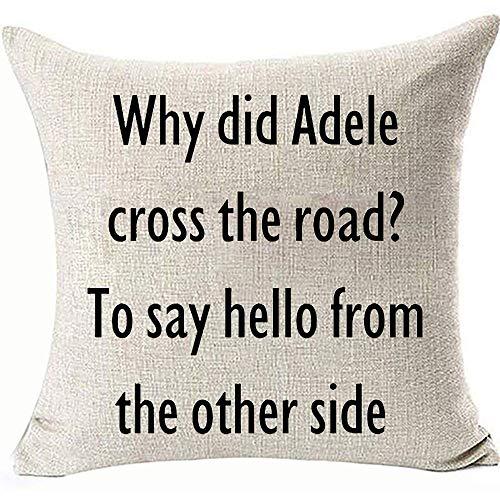 Fundas de almohada para fundas de almohada ¿Por qué Adele Cross the Road to Say Hello from other Side Movational Decoratives? Doble cara 45 cm x 45 cm. Color: saluda desde otro lado