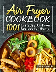 Air Fryer Cookbook - 1001 Everyday Air Fryer Recipes for Home: Air Fryer Cooking for Beginners and Pros