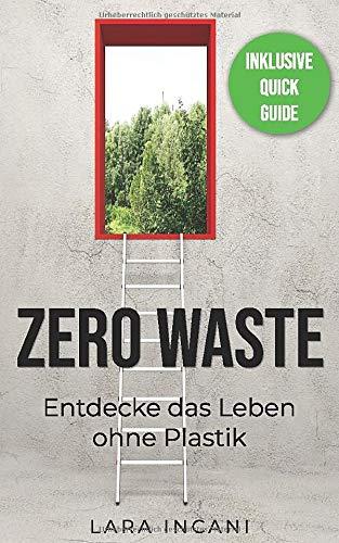 Zero Waste: Entdecke das Leben ohne Plastik