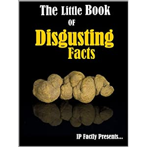 A-Little-Book-of-Disgusting-Facts-Gross-Out-Friends-Family-and-Yourself-Kindle-Edition