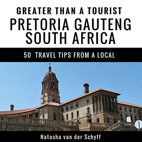 Greater Than a Tourist: Pretoria, Gauteng, South Africa     50 Travel Tips from a Local              By:                                                                                                                                 Natasha van der Schyff,                                                                                        Greater Than a Tourist                               Narrated by:                                                                                                                                 Stephen Floyd                      Length: 48 mins     Not rated yet     Overall 0.0
