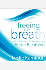 Freeing the Breath: Health, Relaxation, & Clarity Through Better Breathing Audio CD
