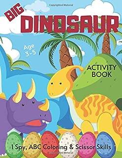 Big Dinosaur I Spy, ABC Coloring & Scissor Skills Activity Book Age 3 - 5: Prehistoric Adventure | Dino Children's Puzzle ...