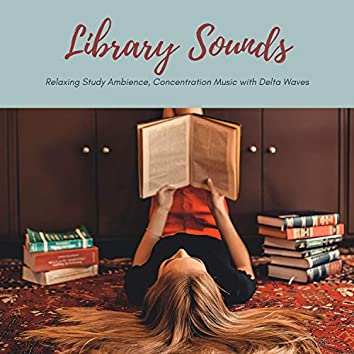 Library Sounds - Relaxing Study Ambience, Concentration Music with Delta Waves