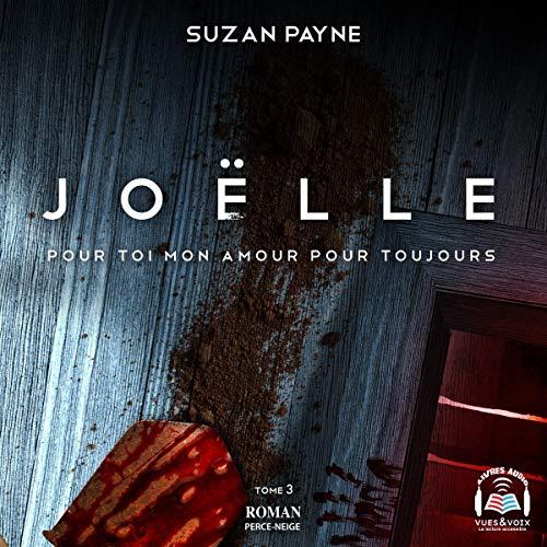 Page de couverture de Joëlle. Pour toi mon amour pour toujours tome 3