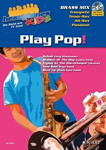 Heavytones Kids: Play Pop!: die freshe Playalong-Serie. Trompete, Tenor-Sax, Alt-Sax und Posaune. Ausgabe mit CD.