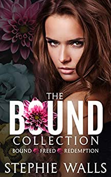 The Bound Collection: Bound, Freed, Redemption, and Reprieve by [Stephie Walls]