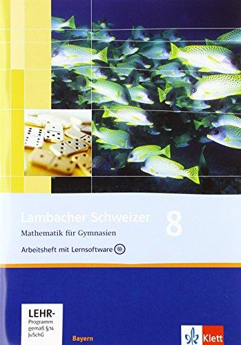 Lambacher Schweizer Mathematik 8. Ausgabe Bayern: Arbeitsheft plus Lösungsheft und Lernsoftware Klasse 8 (Lambacher Schweizer. Ausgabe für Bayern ab 2003)