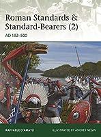 Roman Standards & Standard-bearers (2): Ad 192-500 (Elite)