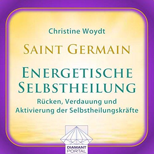 Saint Germain: Energetische Selbstheilung - Rücken, Verdauung und Aktivierung der Selbstheilungskräfte Titelbild