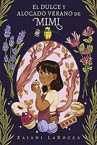 El dulce y alocado verano de Mimi par Rajani LaRocca