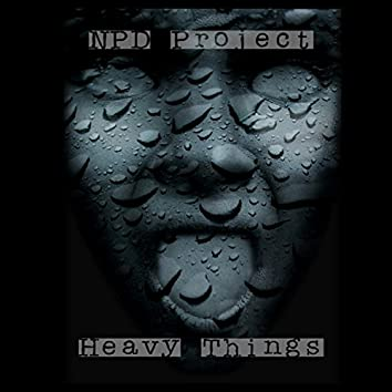 Heavy Things (A Compendium of the Unspent)