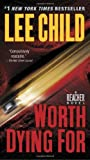Worth Dying for (Reacher Novel) by Lee Child New York Times Bestselling Author(2011-04-26) - Dell - 26/04/2011