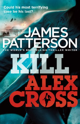 Kill Alex Cross: (Alex Cross 18) (English Edition)