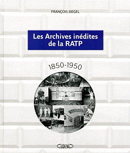 Les archives inédites de la RATP : 1850 - 1950